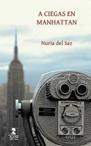 Cubierta del libro 'A Ciegas en Manhattan', de Nuria del Saz.